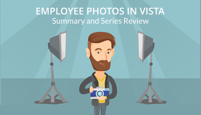 Employee Photos in Vista: Summary and Series Review